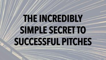 The Incredibly Simple Secret to Successful Pitches