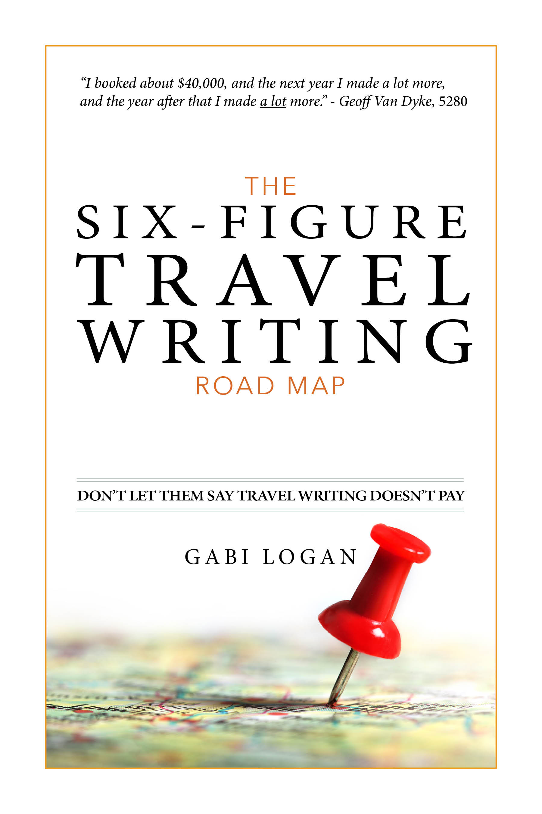 The Six-Figure Travel Writing Road Map